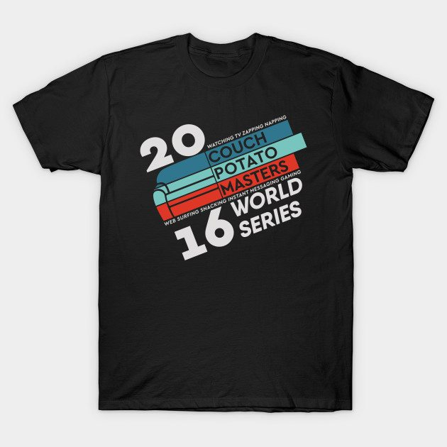 Couch Potato Masters (dark) T-Shirt