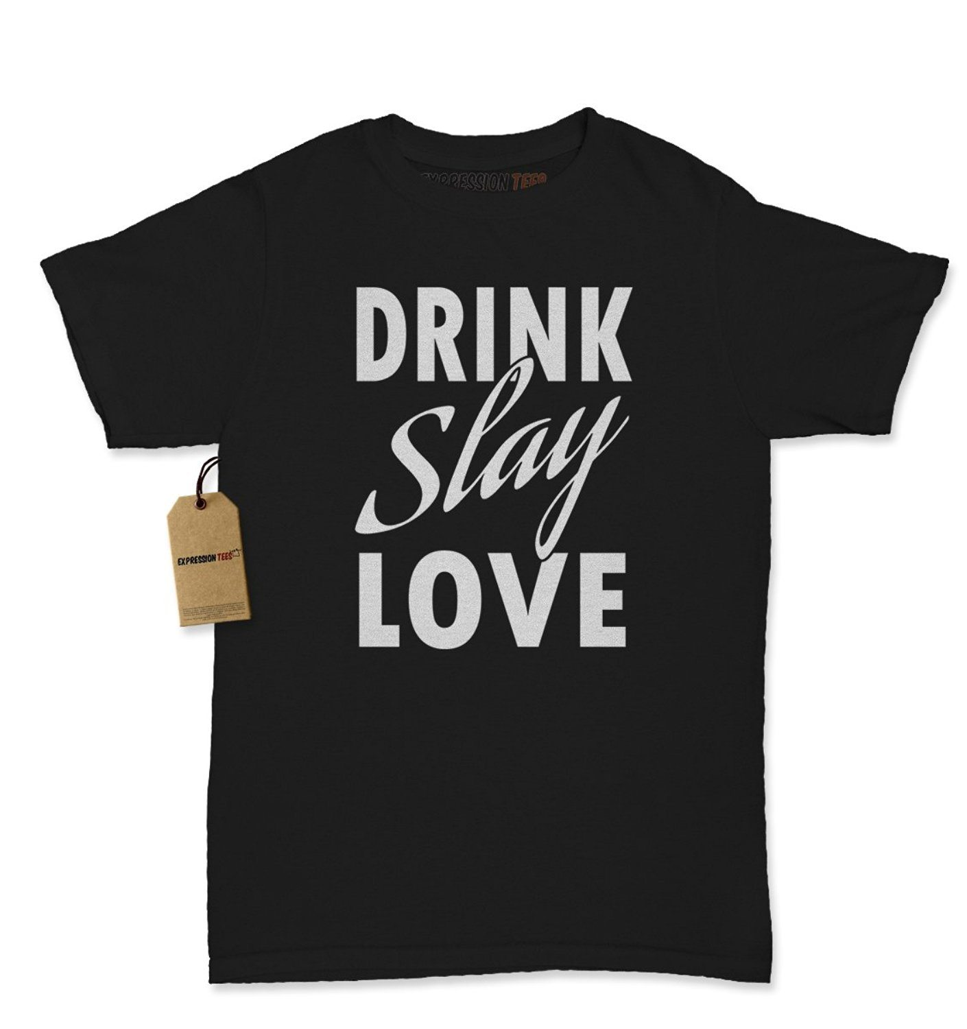 Expression Tees Drink Slay Love Womens