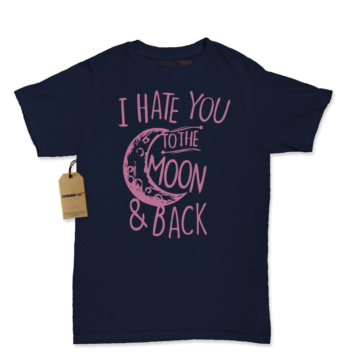 Expression Tees I Hate You To The Moon And Back Womens