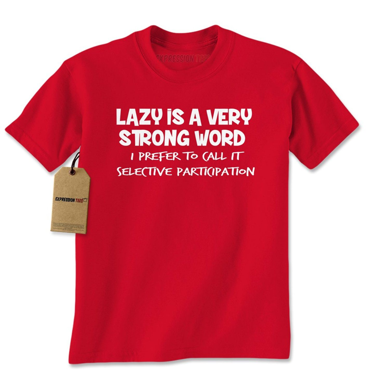 Expression Tees Lazy Is A Very Strong Word Funny Slogan Mens