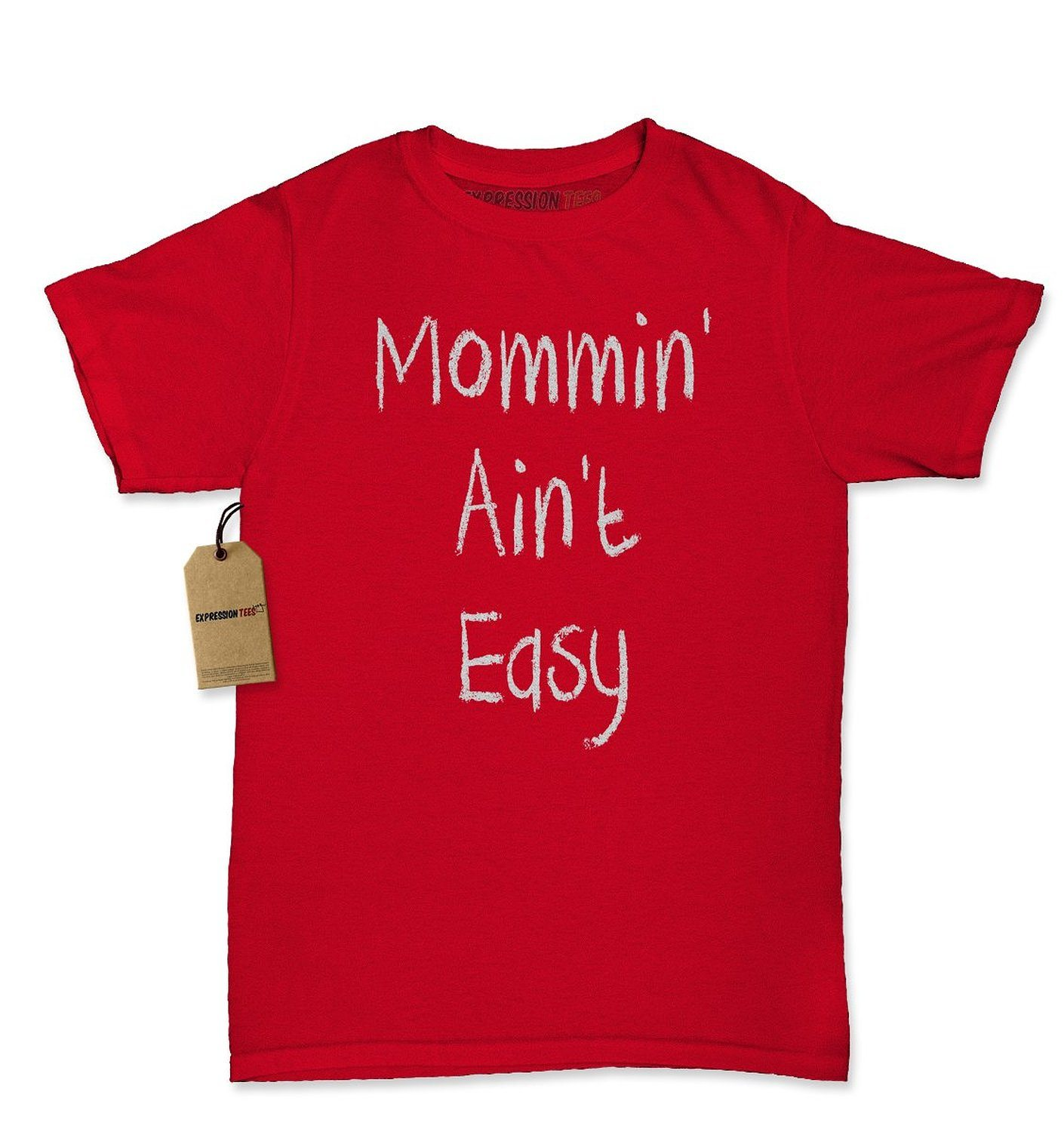 Expression Tees Mommin' Ain't Easy Mother's Day Womens