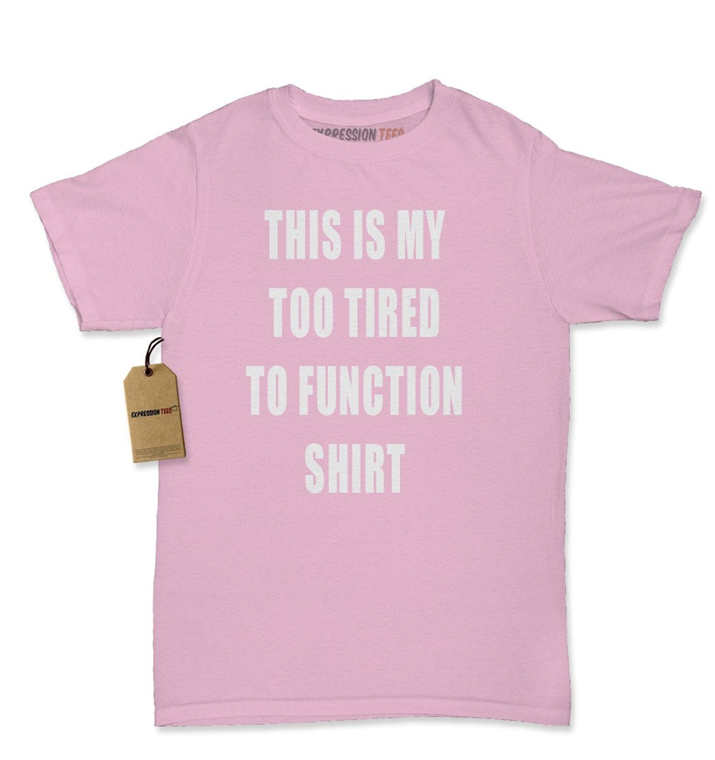 Expression Tees This Is My Too Tired To Function Shirt Womens