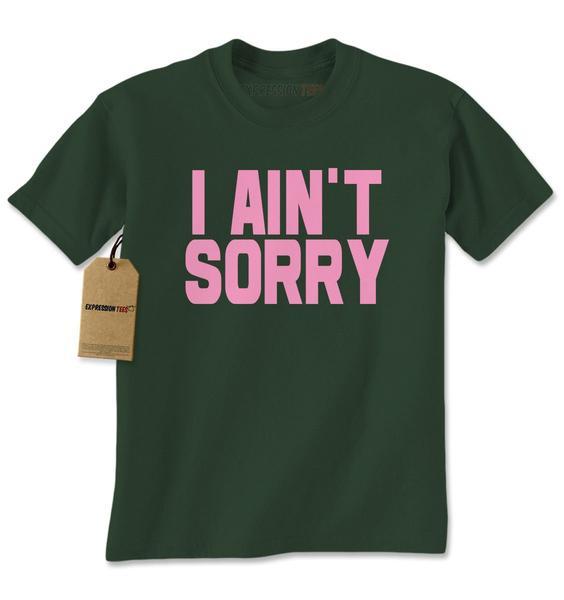 I Ain't Sorry Mens T-shirt