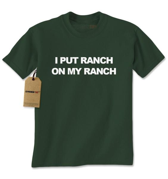 I Put Ranch On My Ranch Mens T-shirt