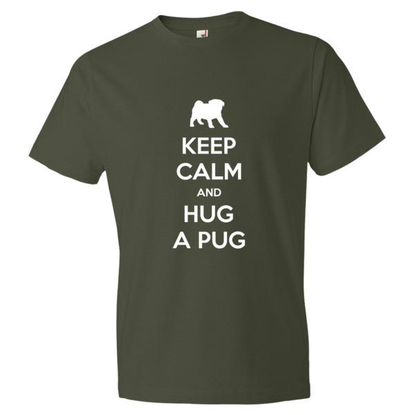 Keep Calm And Hug A Pug T Shirt