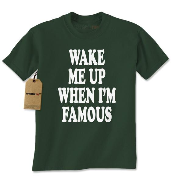 Wake Me Up When I'm Famous Mens T-shirt