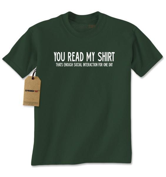 You Read My Shirt That's Enough Mens T-shirt