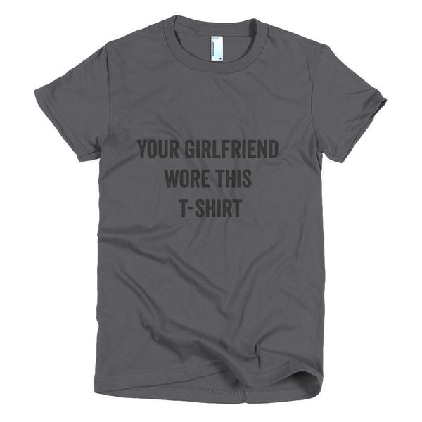 Your Girlfriend T Shirt