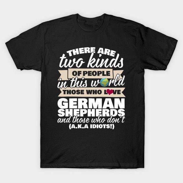 2 Kinds Of People German Shepherd T-Shirt
