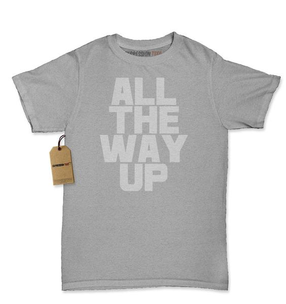 All The Way Up Womens T-shirt
