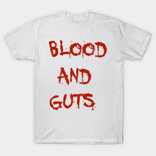 Blood & Guts T-Shirt
