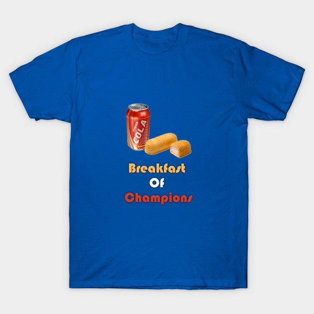Breakfast of Champions, Twinkies and Coke T-Shirt
