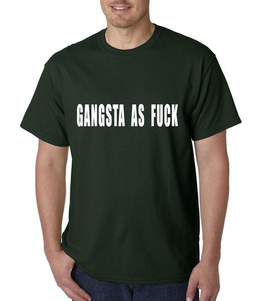 Gangsta As Fuck Mens T-shirt