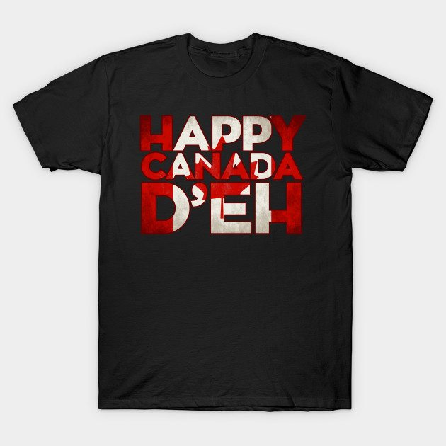 Happy Canada D'eh T-Shirt