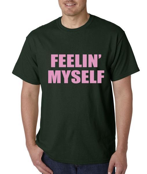 I'm Feelin' Myself Mens T-shirt