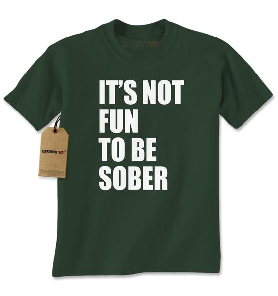 It's Not Fun To Be Sober Day Drinking Mens T-shirt
