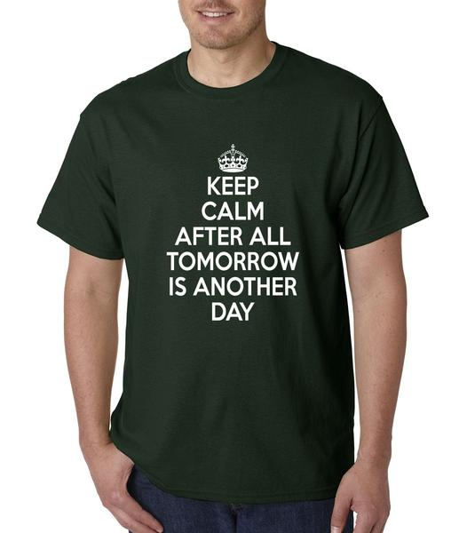 Keep Calm, Tomorrow Is Another Day Mens T-shirt