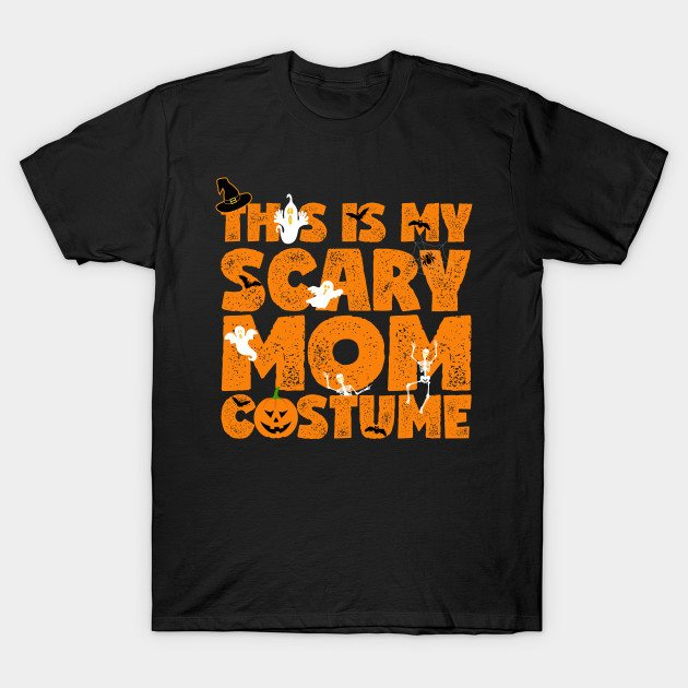Scary Mom Costume T-Shirt