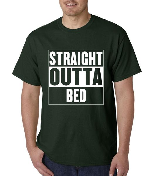 Straight Outta Bed – I Woke Up Like This Mens T-shirt