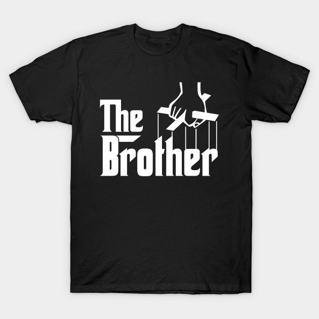 The Brother T-Shirt