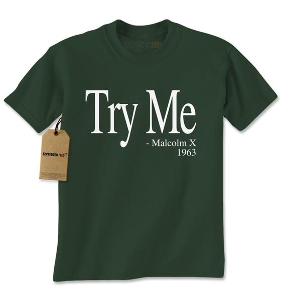 Try Me – Malcolm X 1963 Civil Rights Quote Mens T-shirt