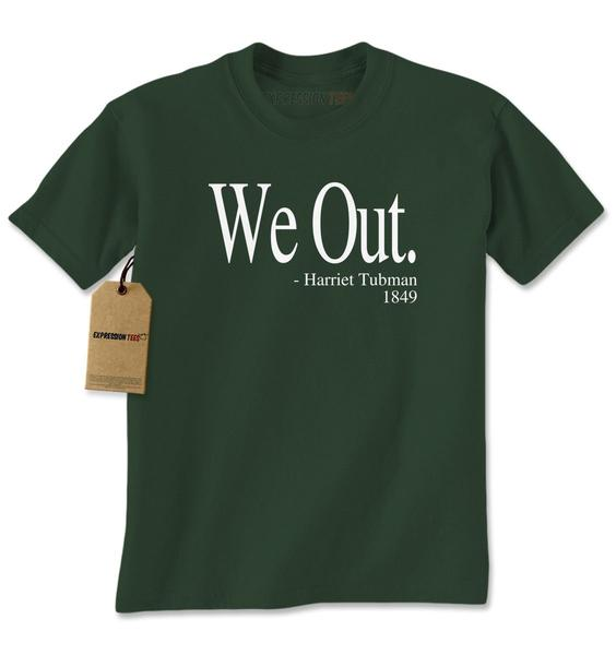 We Out Harriet Tubman Funny Quote Mens T-shirt