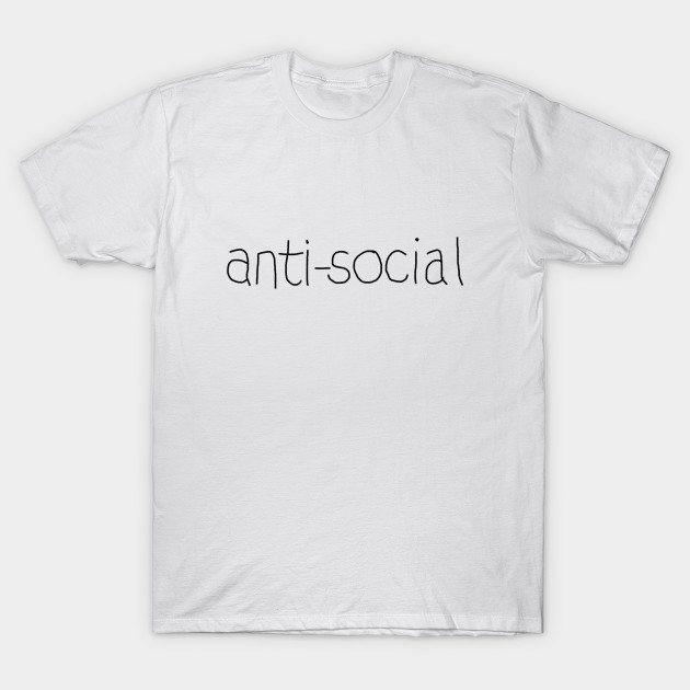 Ant-social warning sarcastic shirt T-Shirt