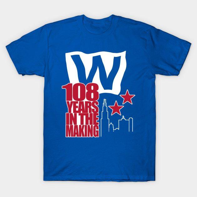 Chicago World Series Champions 108 years 2016 T-Shirt
