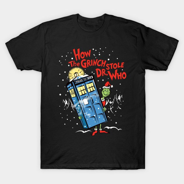 Dr Who – TOP TEN #3 (How the Grinch Stole Dr. Who) T-Shirt