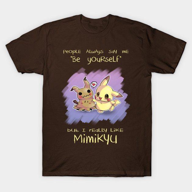 I really like Mimikyu T-Shirt