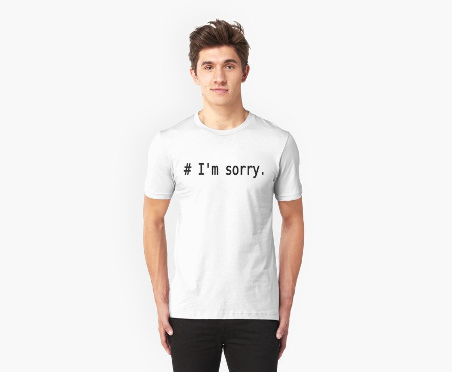 # I'm sorry. – Remorseful Comment in Source Code – Black Text Design