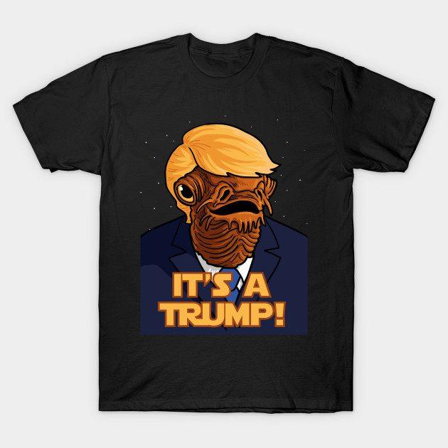It´s a TRUMP!!! T-Shirt