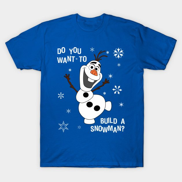 Olaf Do you want to T-Shirt