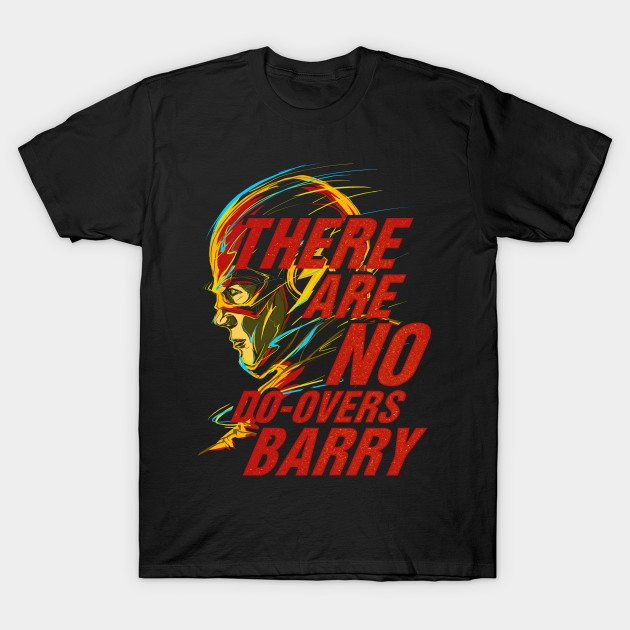 There Are NO Do-Overs T-Shirt
