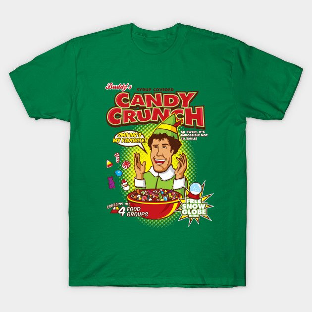 Syrup Covered Candy Crunch -- Buddy the Elf Shirt