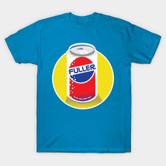 Fuller Drank It All T-Shirt
