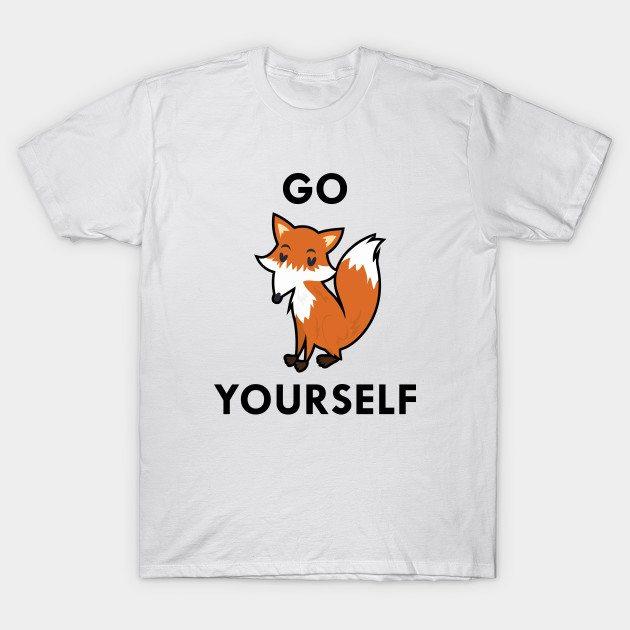 Go Fox Yourself T-Shirt