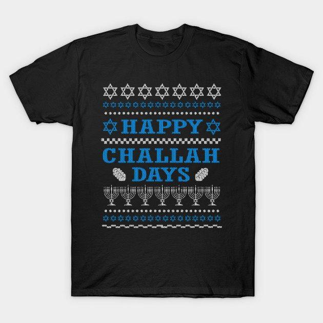 Happy Challah -- Hanukkah Shirt