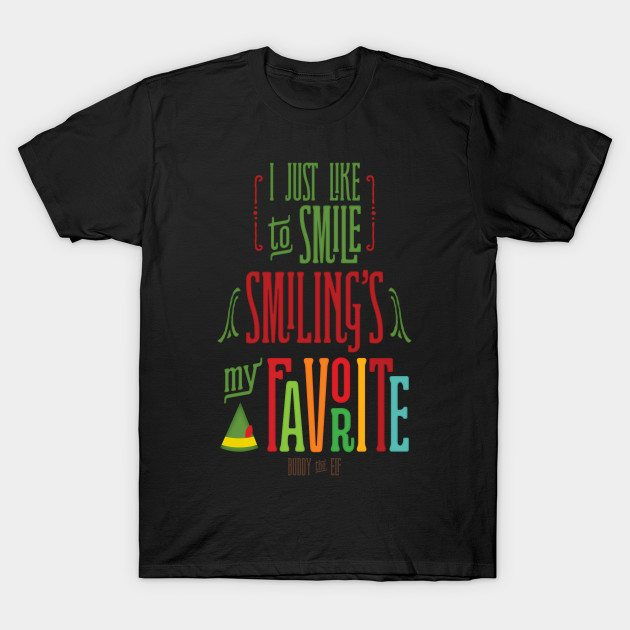 Just Like To Smile -- Buddy the Elf Shirt