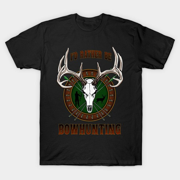 I'd Rather Be Bowhunting T-Shirt