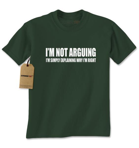 I'm Not Arguing Mens T-shirt