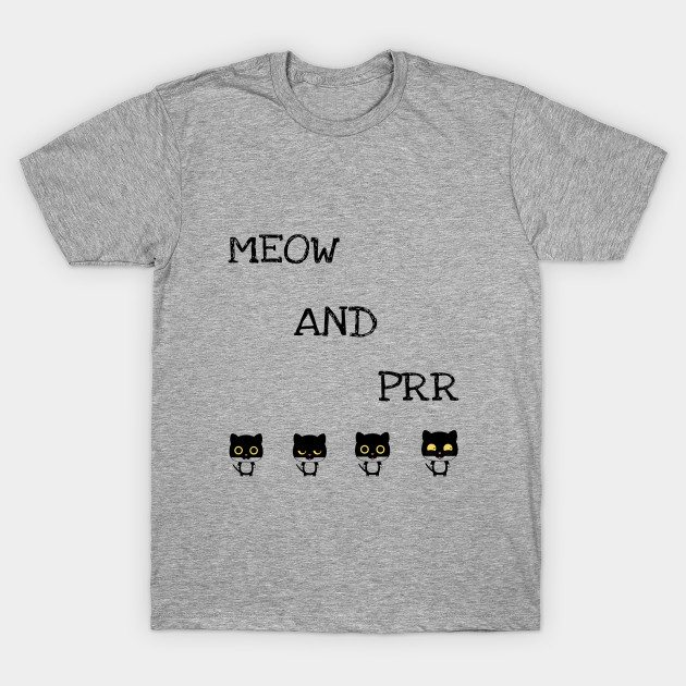 Meow and prr T-Shirt