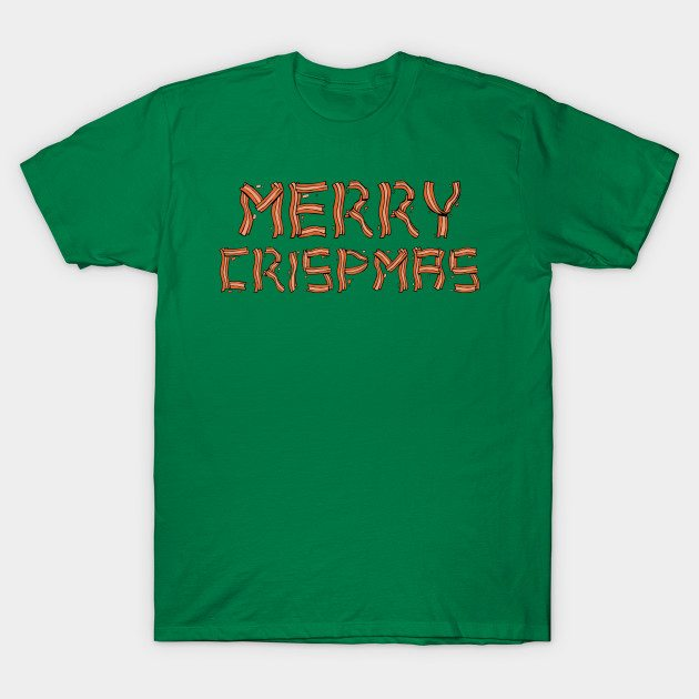 Merry Crispness Bacon Lovers Funny Christmas T-shirt T-Shirt