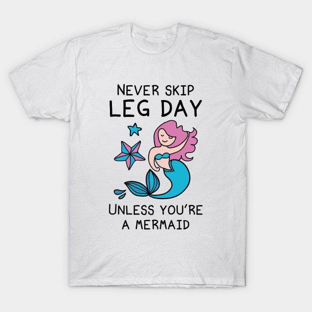 Never Skip Leg Day T-Shirt