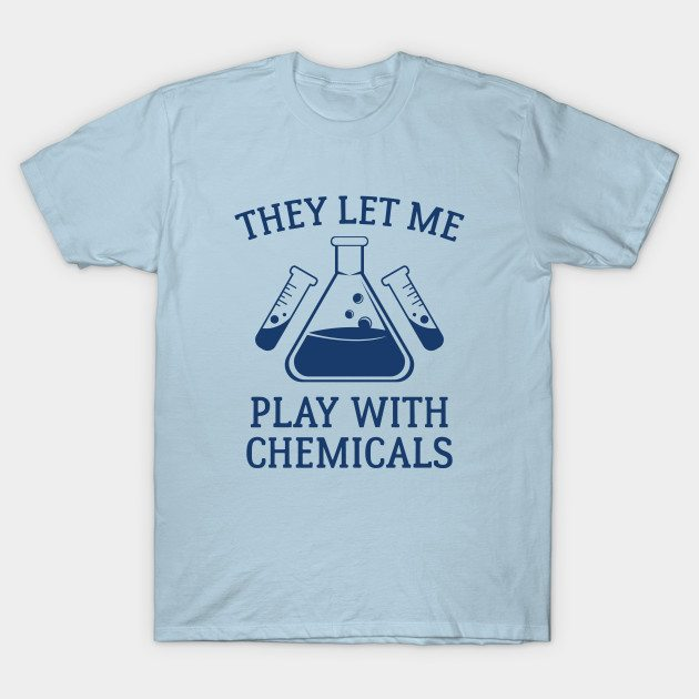 Play With Chemicals T-Shirt