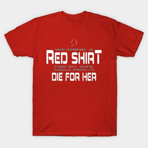 Red Shirt – Die for Her T-Shirt