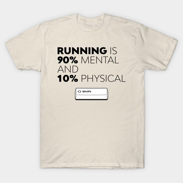 Running Is Mental – SHIFT running series vol. 1 T-Shirt