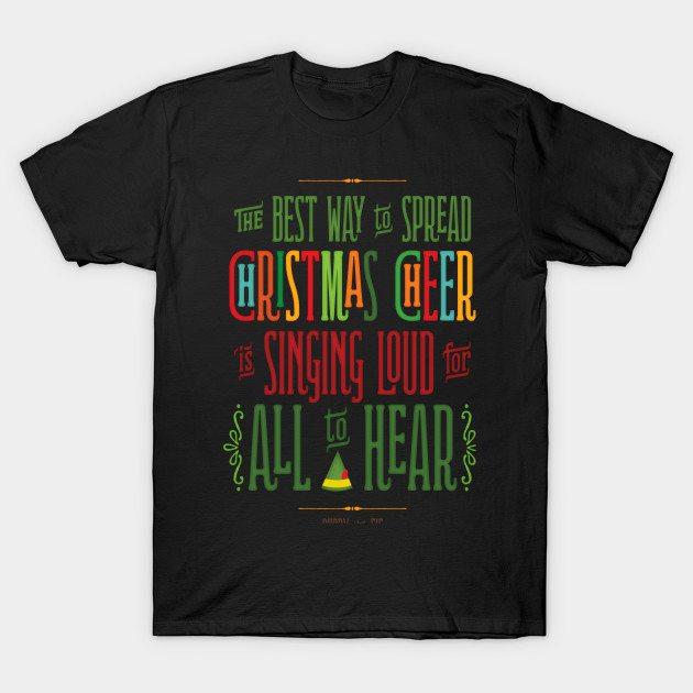 Spread Cheer -- Buddy the Elf Shirt