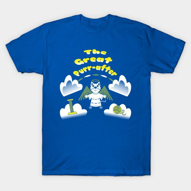 The Great Purr-After T-Shirt