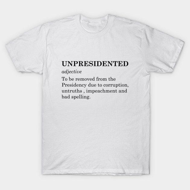 Unpresidented T-Shirt